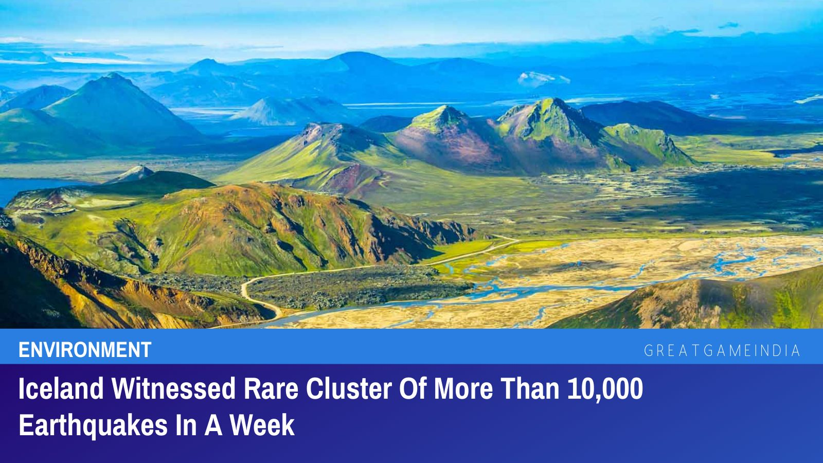 Iceland Witnessed Rare Cluster Of More Than 10,000 Earthquakes In A Week