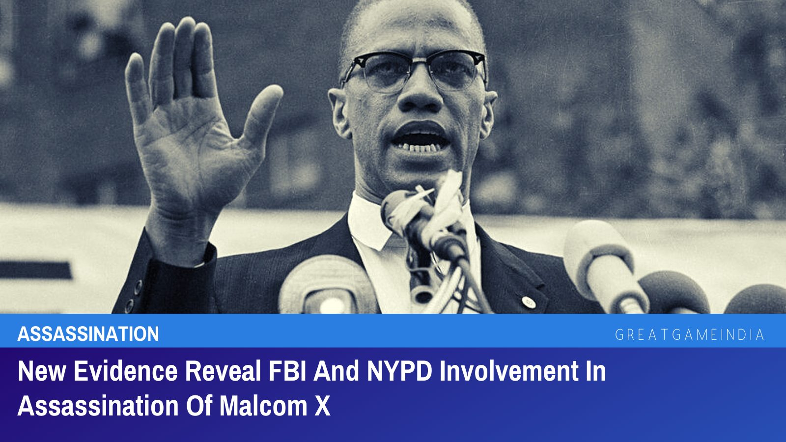 New Evidence Reveal FBI And NYPD Involvement In Assassination Of Malcom X