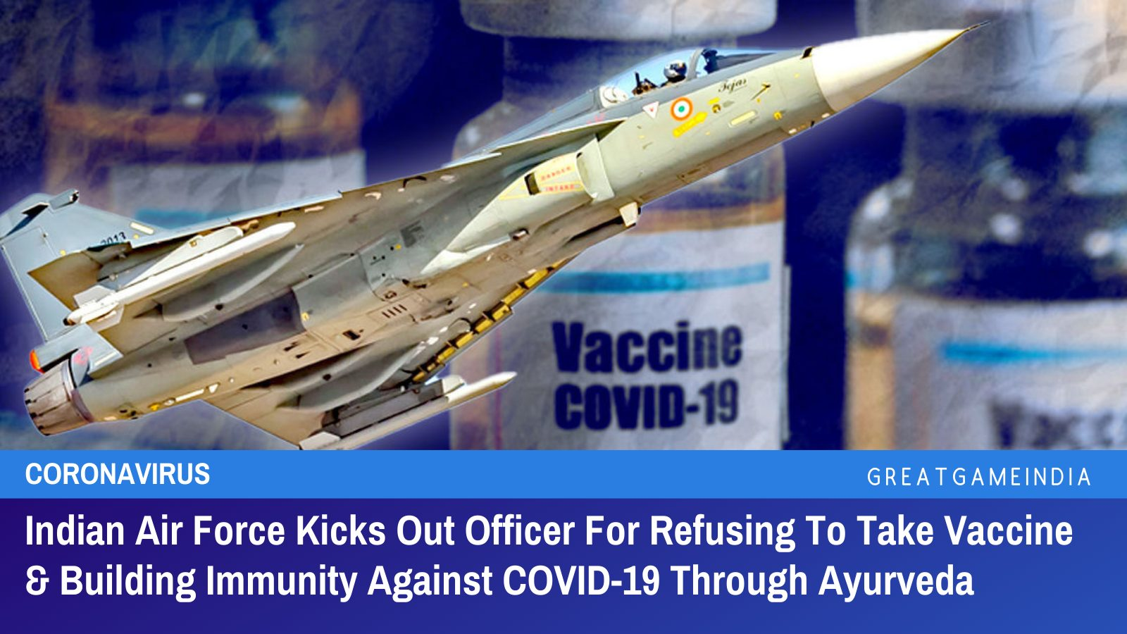 Indian Air Force Kicks Out Officer For Refusing To Take Vaccine & Building Immunity Against COVID-19 Through Ayurveda
