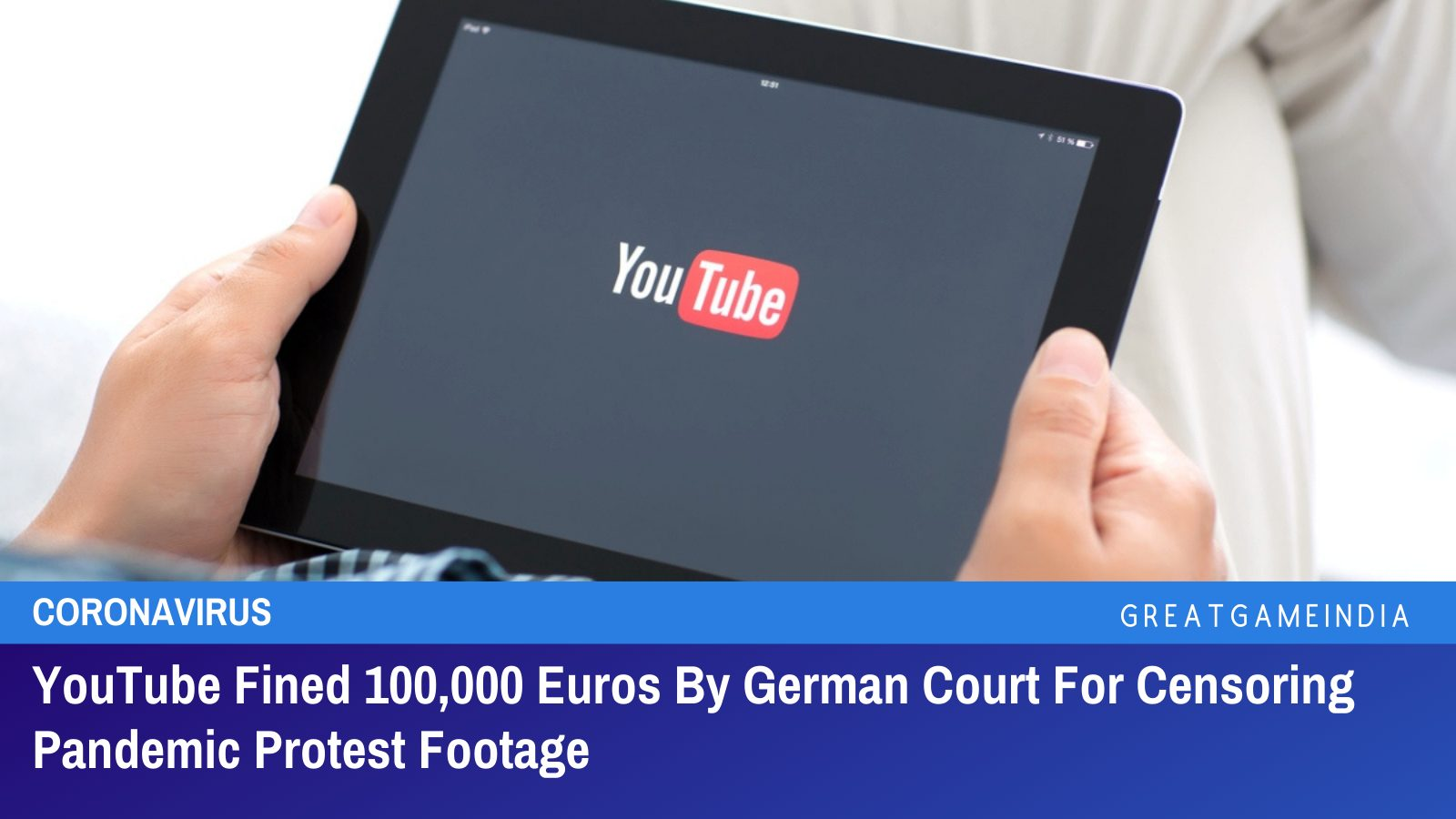 YouTube Fined 100,000 Euros By German Court For Censoring Pandemic Protest Footage