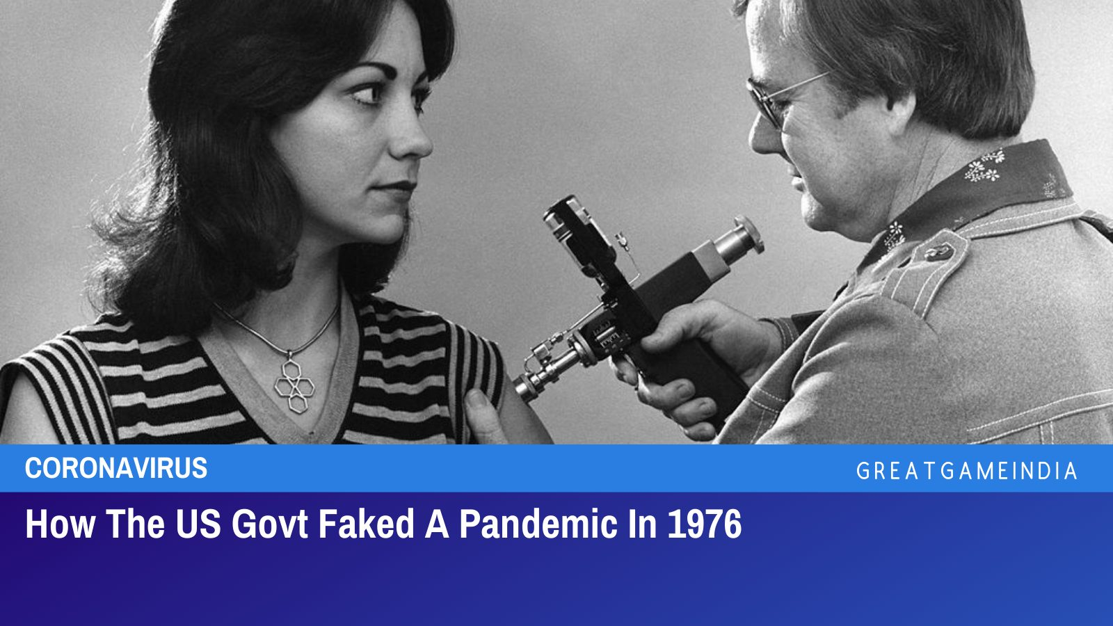 How The US Govt Faked A Pandemic In 1976
