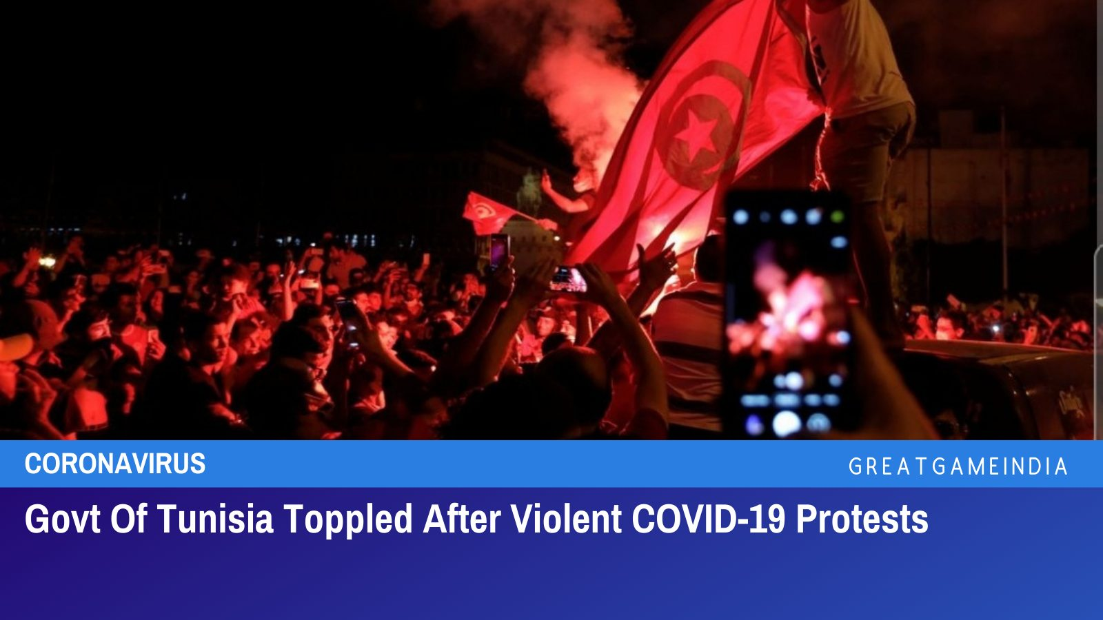 Govt Of Tunisia Toppled After Violent COVID-19 Protests