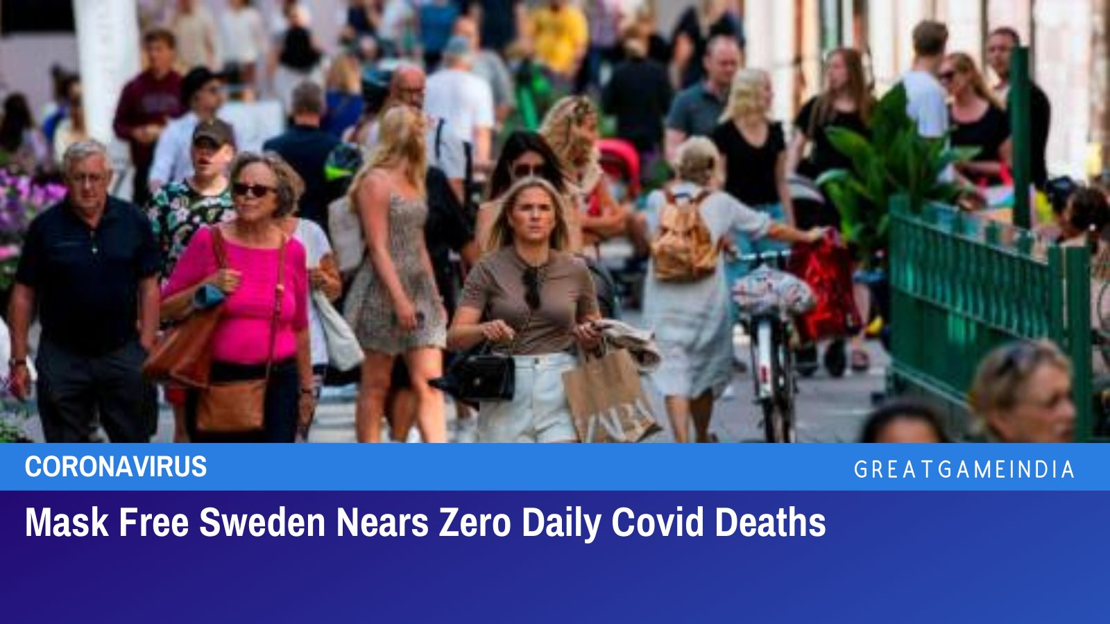 Mask Free Sweden Nears Zero Daily Covid Deaths
