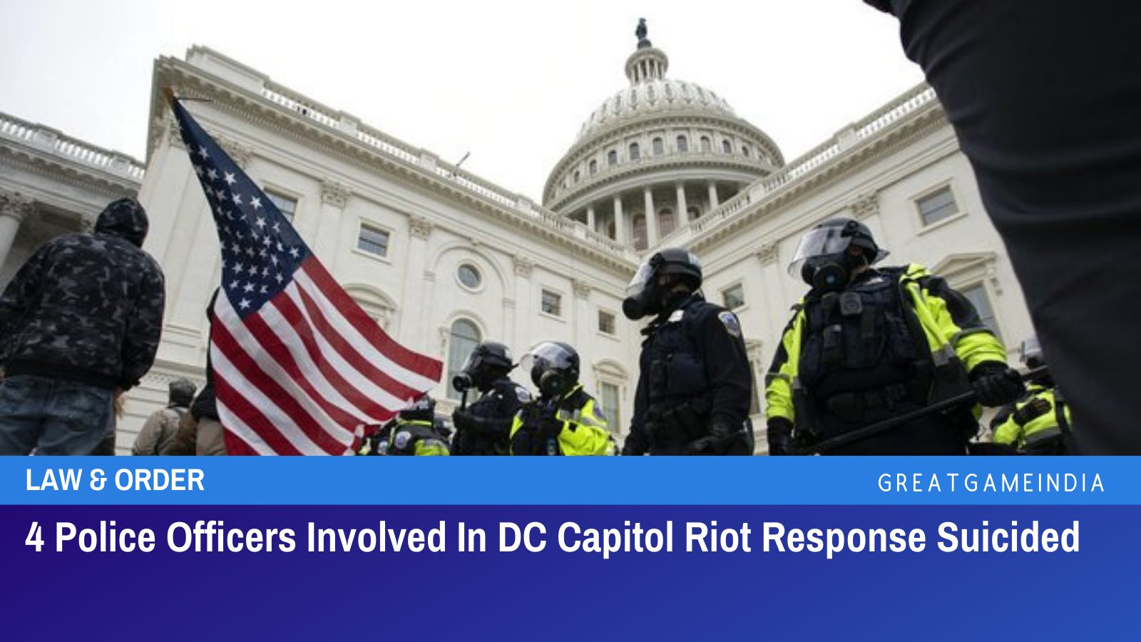 4 Police Officers Involved In DC Capitol Riot Response Suicided