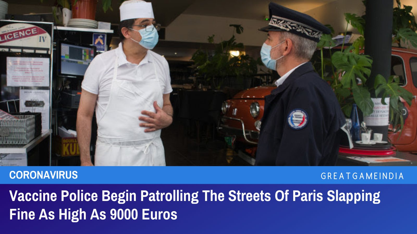 Vaccine Police Begin Patrolling The Streets Of Paris Slapping Fine As High As 9000 Euros